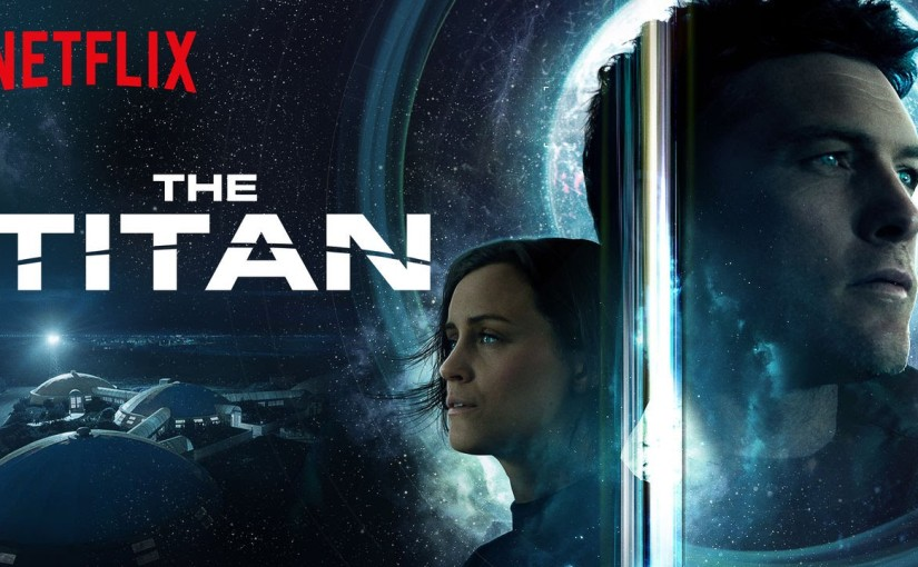 "Is Netflix's new Sci-Fi thriller ""The Titan"" worth watching?"